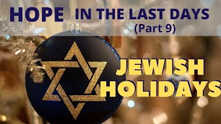Last Days on Earth   Jewish Holidays & Feasts   Hope in the Last Days Part 8 1-5-2021