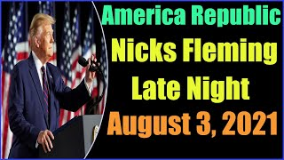 Late Night America Republic Report as of August 3, 2021