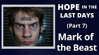 Mark of the Beast – Hope in the Last Days Part 6 – Mark of the Beast teaching 13-3-2020
