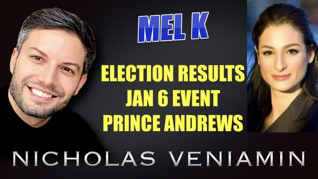 Mel K Discusses Election Results, Jan 6 Event and Prince Andrew with Nicholas Veniamin 10-8-2021