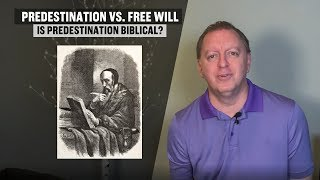 Predestination vs Free Will   Pt. 1 The History of Free Will and Predestination in the Church 2-10-2019