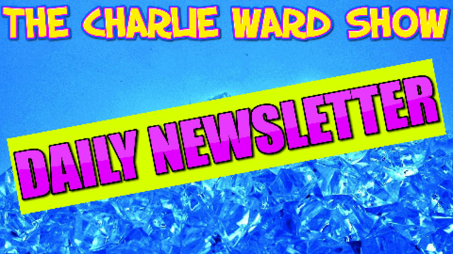 SIGN UP TO CHARLIE WARD'S FREE DAILY UNCESORED NEWSLETTER 22-8-2021