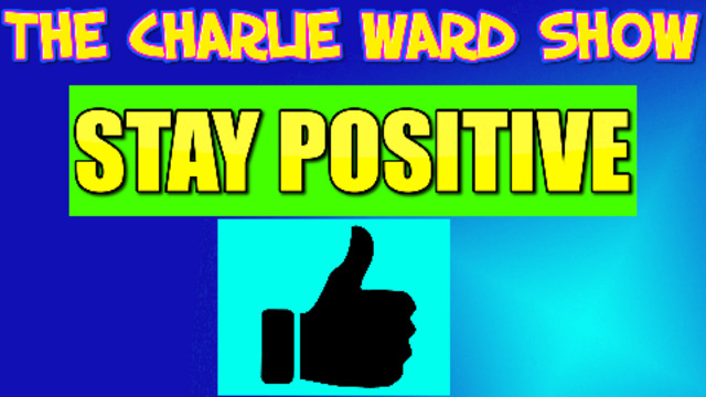 STAY POSITIVE WITH CHARLIE WARD 22-8-2021