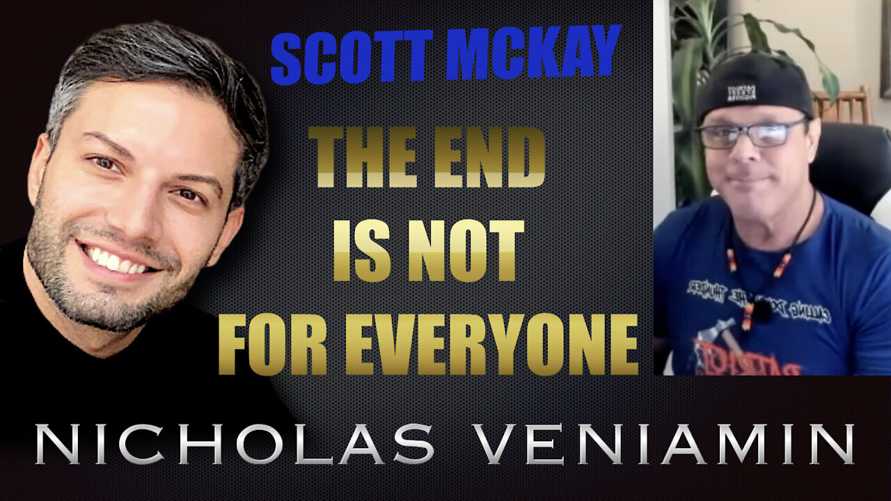 Scott Mckay Discusses The End Is Not For Everyone with Nicholas Veniamin 18-8-2021
