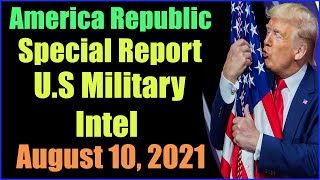 Special America Republic Report as of August 10, 2021