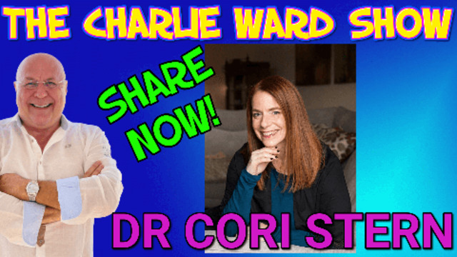 THE GREAT AWAKENING TO TAKING CONTROL OF YOUR HEALTH WITH DR CORI STERN & CHARLIE WARD 19-8-2021