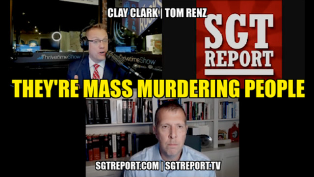 THEY'RE MASS MURDERING PEOPLE!! — Clay Clark & Thomas Renz 28-8-2021