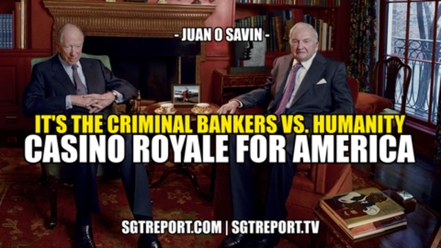 THIS IS CASINO ROYALE FOR THE SOUL OF AMERICA — Juan O Savin 5-8-2021