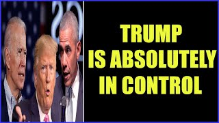 TRUMP IS ABSOLUTELY IN CONTROL AND ON HIS WAY IN 27-8-2021