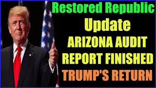 TRUMP'S RETURN AFTER ARIZONA AUDIT REPORT FINISHED THIS WEEK 26-8-2021