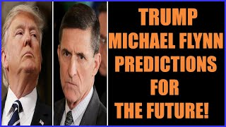 TRUMP'S STATEMENT & MICHAEL FLYNN'S PREDICTIONS FOR THE FUTURE! 30-8-2021