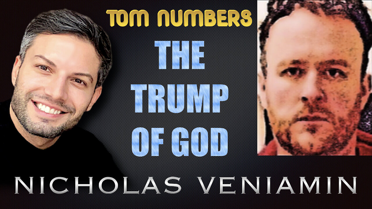 Tom Numbers Discusses The Trump Of God with Nicholas Veniamin 11-8-2021