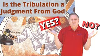 Tribulation   Is the Tribulation a Judgment from God?   The End Times 15-5-2020