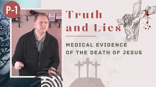 Truth and Lies P-1 Questions about The Bible   Evidence of Jesus Death & Crucifixion of Christ 16-4-2021