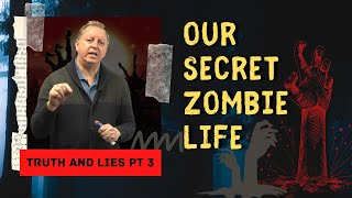 Truth and Lies P-3 Questions about The Bible   Body Soul and Spirit & Zombies in the Bible 7-5-2021