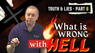 Truth and Lies P-8 Questions about The Bible   Is Hell Eternal?   Hell in the Bible 27-8-2021
