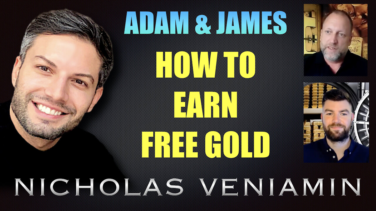 Adam & James Demonstrate How To Earn Free Gold with Nicholas Veniamin 3-9-2021