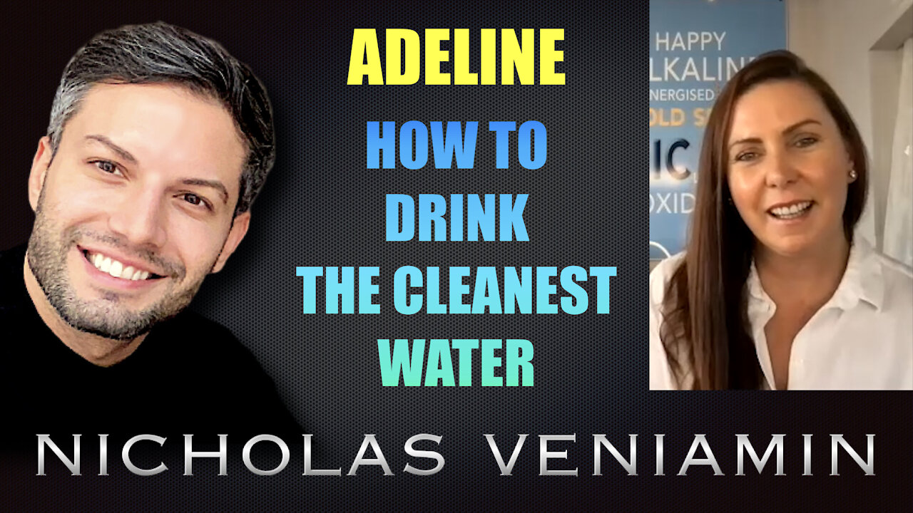 Adeline Discusses How To Drink The Cleanest Water with Nicholas Veniamin 22-9-2021