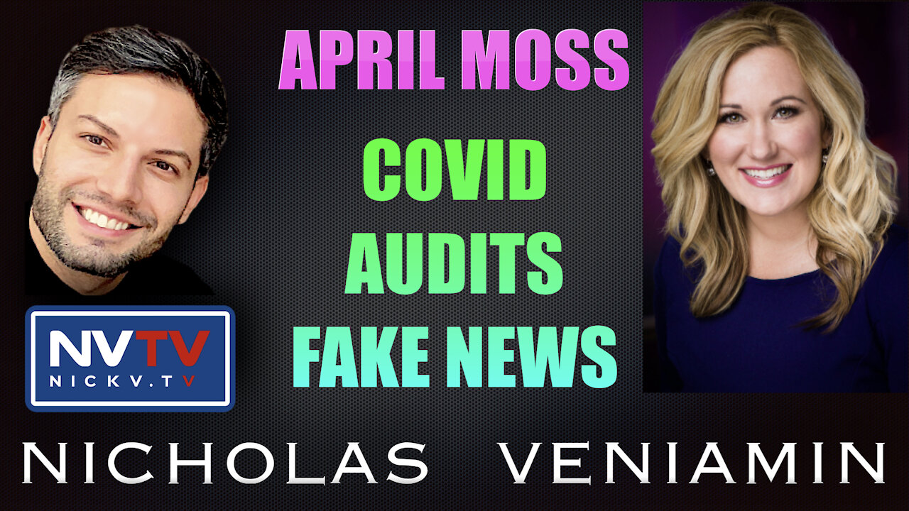 April Moss Discusses Covid, Audits and Fake News with Nicholas Veniamin 27-9-2021