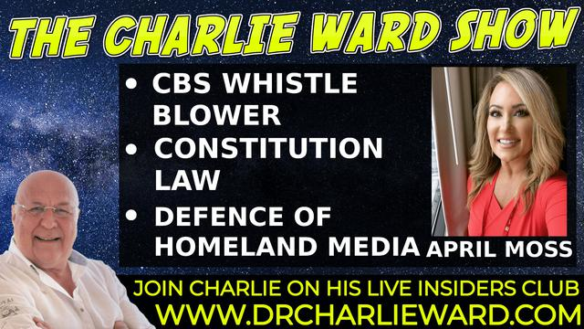 CBS NEWS WHISTLEBLOWER APRIL MOSS EXPOSES THE FAKE MEDIA AROUND THE WORLD WITH CHARLIE WARD 27-9-2021