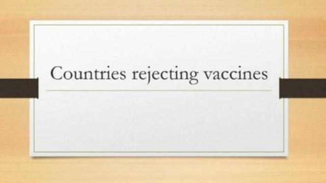 Countries rejecting the vaccine 6-9-2021