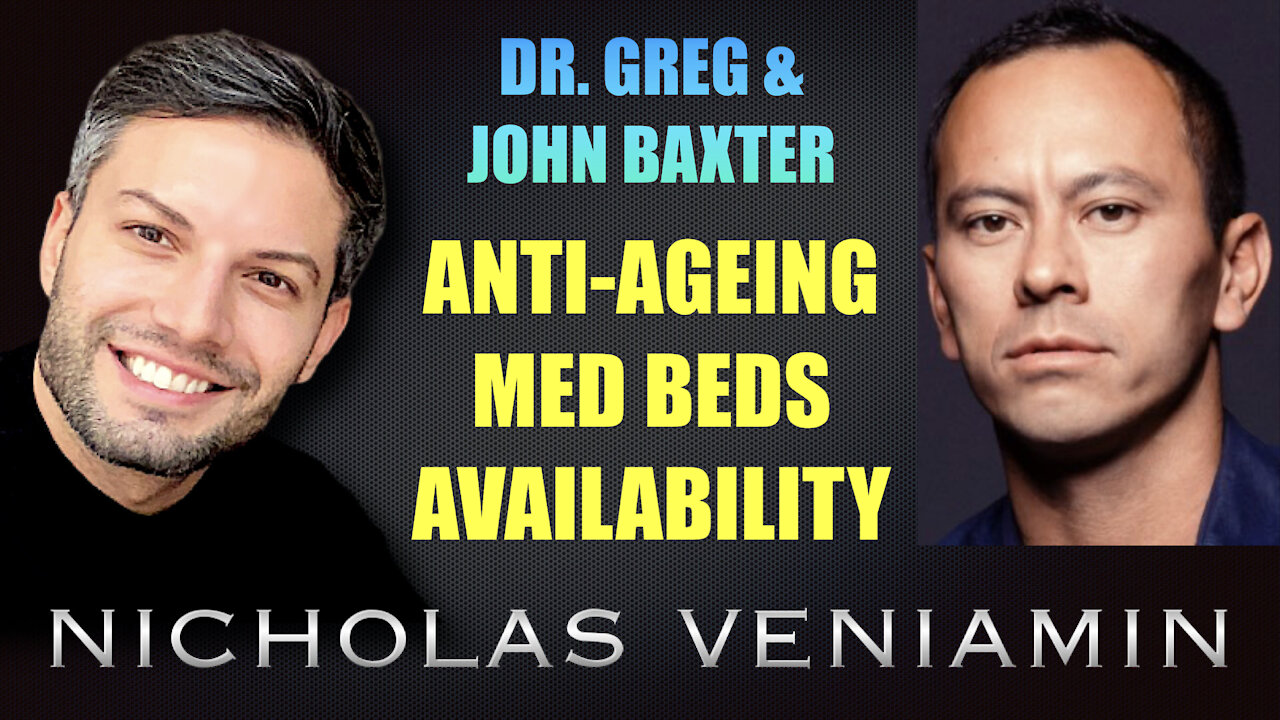 Dr Greg & John Baxter Discusses Anti-Ageing Med Beds with Nicholas Veniamin 16-9-2021