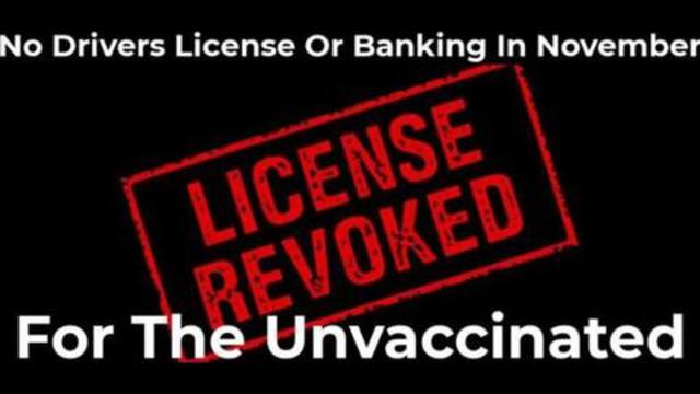 Drivers License For The Unvaccinated Will Be Revoked & no Banking In November 16-9-2021
