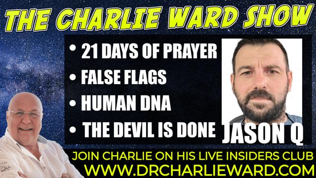 FALSE FLAGS, 21 DAYS OF PRAYERS, HUMAN DNA, THE DEVIL IS DONE! WITH JASON Q & CHARLIE WARD 17-9-2021