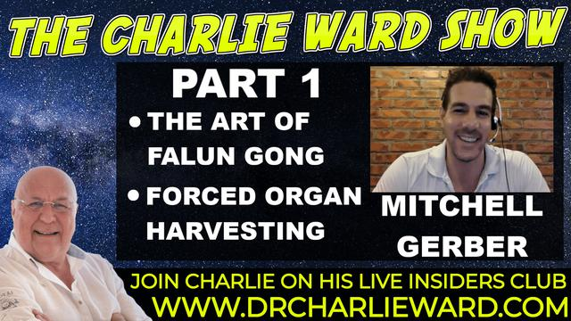 FORCED ORGAN HARVESTING WITH MITCHELL GERBER & CHARLIE WARD 28-9-2021