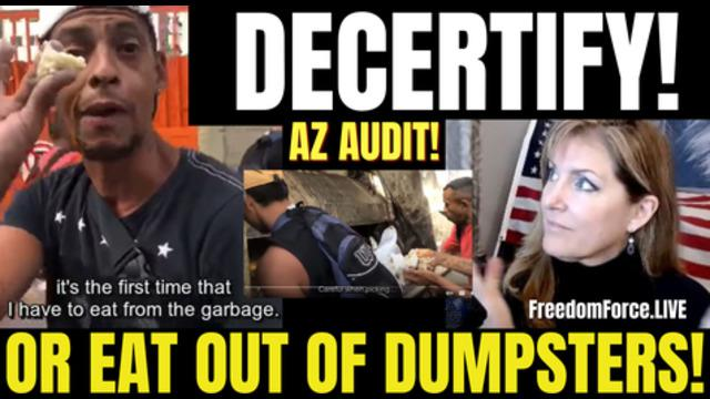FREEDOM FORCE BATTALION: DECERTIFY AZ OR EAT OUT OF GARBAGE TRUCKS 26-9-2021