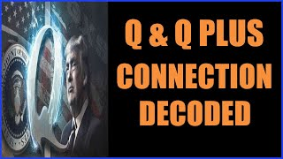 GREAT NEWS! Q AND Q PLUS CONNECTION DECODED 3-9-2021