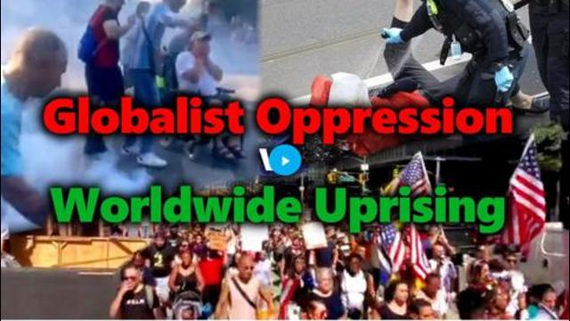 Globalist Police State Oppression Vs Worldwide Uprising: The Battle For The Next Generations 20-9-2021