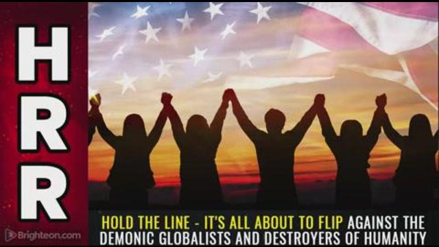 HOLD THE LINE – It's all about to flip against the demonic globalists and destroyers of humanity 30-9-2021