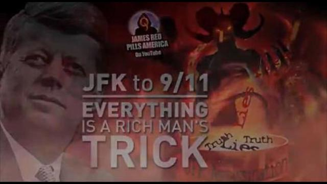 JFK TO 9/11 – EVERYTHING IS A RICH MAN'S TRICK 7-9-2021