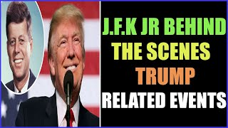 JFK WAS BEHIND THE SCENES IN ALL TRUMP-RELATED EVENTS 2-9-2021