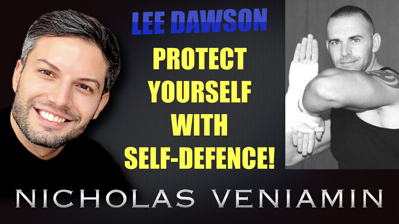 Lee Dawson Discusses Protecting Yourself with Self Defence with Nicholas Veniamin 6-9-2021