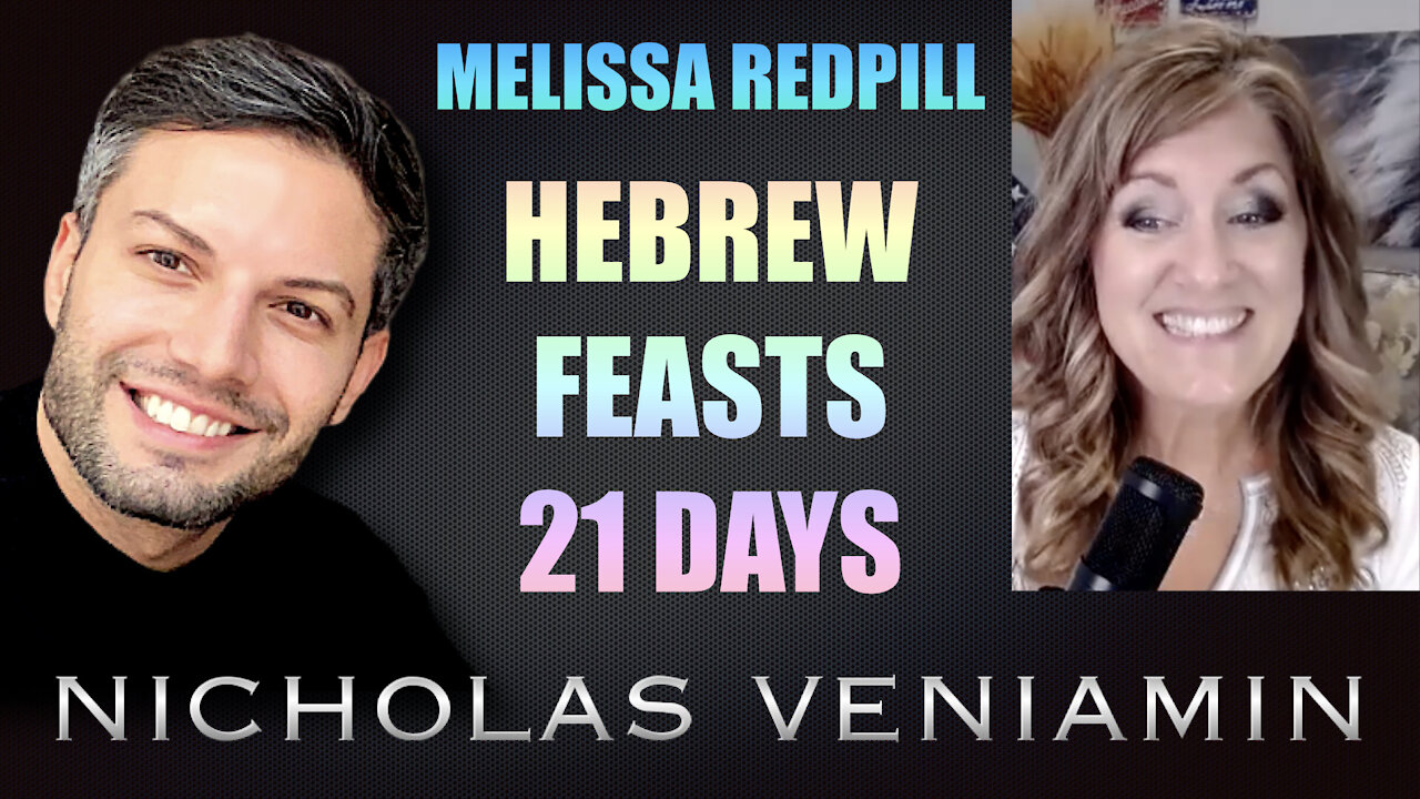 Melissa Redpilll Discusses Hebrew Feasts 21 Days with Nicholas Veniamin 21-9-2021