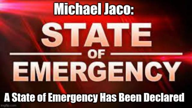Michael Jaco: A State of Emergency Has Been Declared 13-9-2021