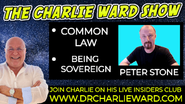 PETER STONE TALKS COMMON LAW, BEING SOVEREIGN WITH CHARLIE WARD 9-9-2021