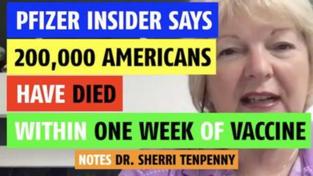 Pfizer insider says 200,000 Americans have died within one week of getting the clot shot 13-9-2021