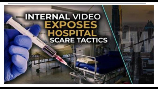 REVEALED !! INTERNAL VIDEO EXPOSES HOSPITAL ( MURDER FACTORIES ) SCARE TACTICS !! MUST WATCH !! 24-9-2021