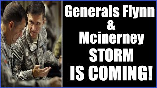 STORM IS COMING The Plan is Revealed by Generals Flynn and Mcinerney 7-9-2021