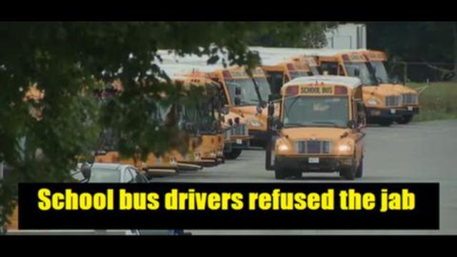 School Bus drivers get and A+ School gets an F. Bus Drivers say no to vaccination and walk out 4-7-2021