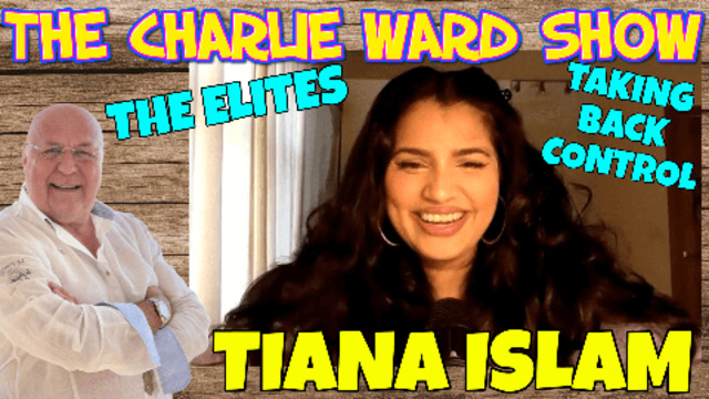 TAKING BACK THE CONTROL WITH TIANA ISLAM & CHARLIE WARD 6-9-2021