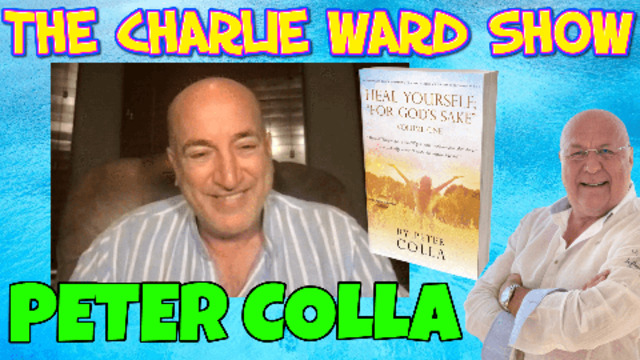 THE POWER OF GOD & HEALING WITH PETER COLLA & CHARLIE WARD 8-9-2021