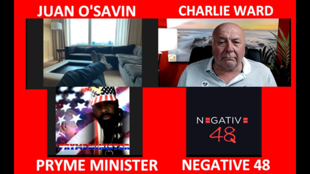THE VIEW ON THE WORLD WITH CHARLIE WARD PRYME MINISTER, NEGATIVE 48 & JUAN O'SAVIN 1-9-2021
