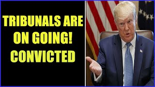 TRIBUNALS CONTINUE! MOST ARE ALREADY TRIED AND CONVICTED 1-9-2021