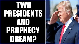 TRUMP & JIMMY DEAN, TWO PRESIDENTS AT THE SAME TIME! IN A PROPHECY DREAM? 7-9-2021