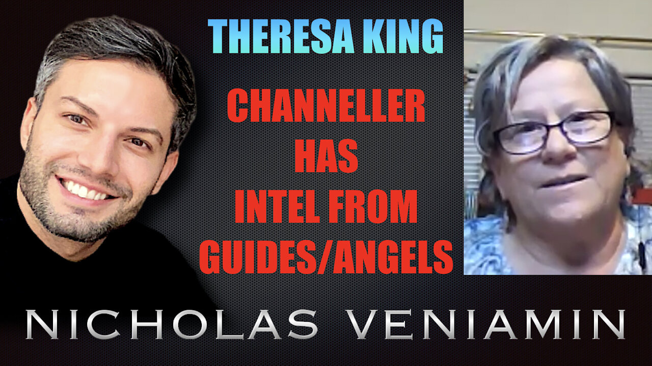 Theresa King Channeller Discusses Intel From Guides/Angels with Nicholas Veniamin 17-9-2021