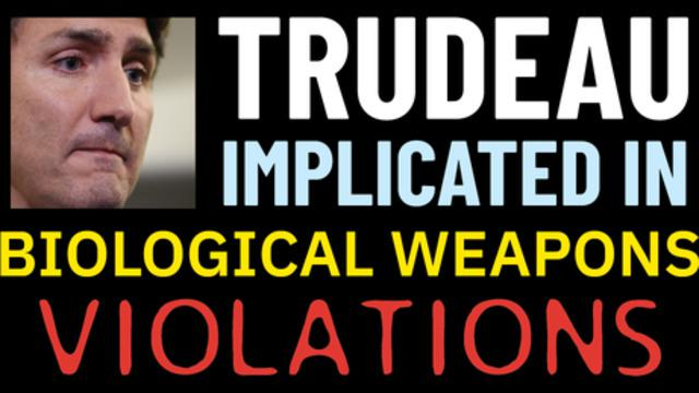Trudeau Implicated in Biological Weapons Violations 21-9-2021